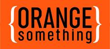 Orange Something